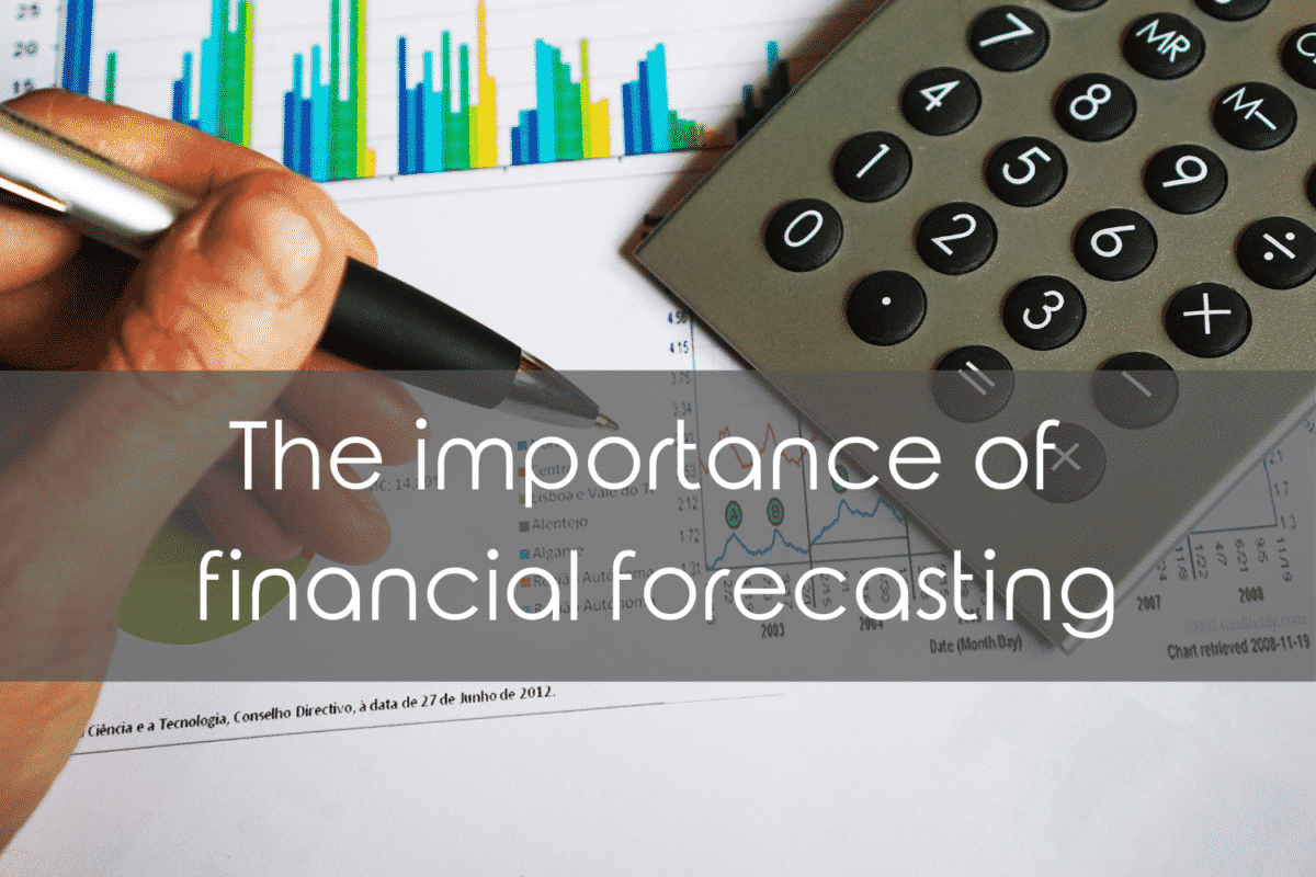 Financial Forecast: The importance of financial forecasting