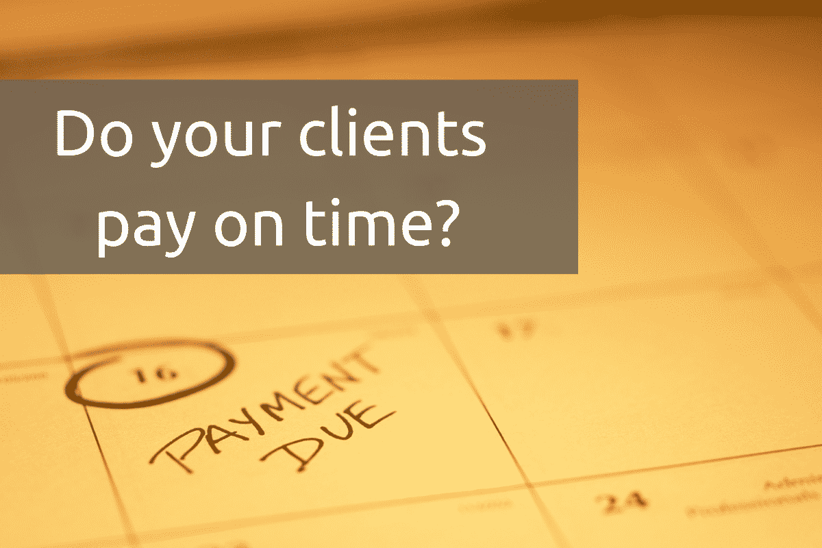do your clients pay on time
