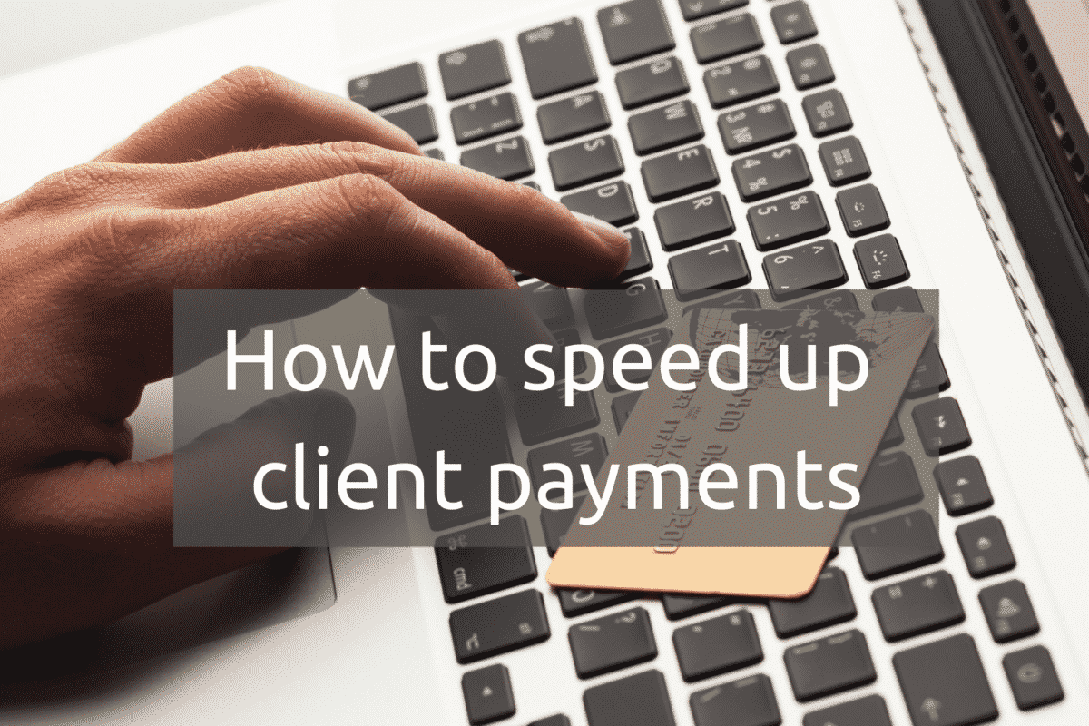 how to speed up client payments